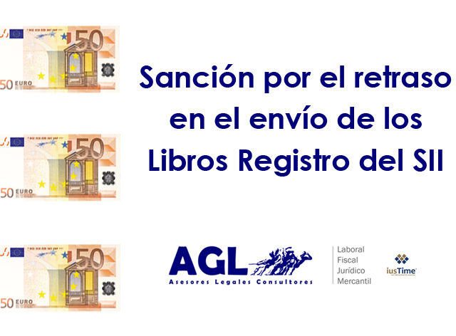 ¿Qué sanciones hay por el retraso en el envío de los Libros Registro del SII?