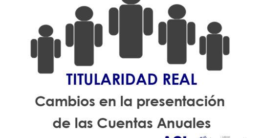 Titularidad Real: Cambios en la presentación de la Cuentas Anuales