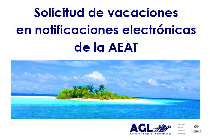 Solicitud de vacaciones en notificaciones electrónicas de la AEAT