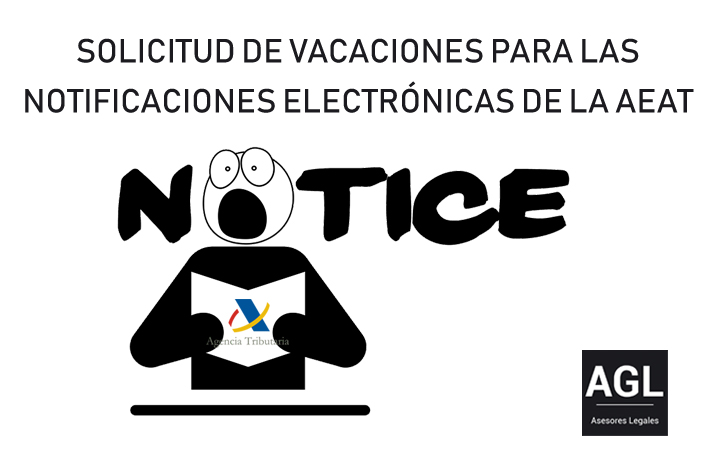 SOLICITUD DE VACACIONES PARA NOTIFICACIONES ELECTRÓNICAS DE LA AEAT