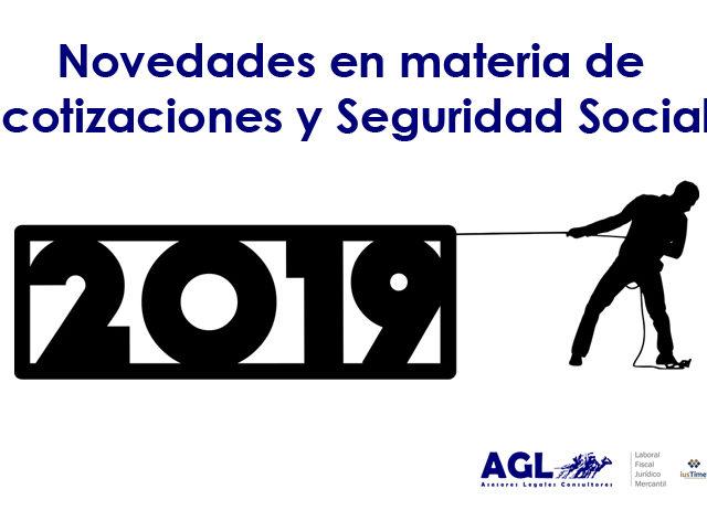 PRINCIPALES NOVEDADES EN MATERIA DE COTIZACIONES Y SEGURIDAD SOCIAL PARA 2019