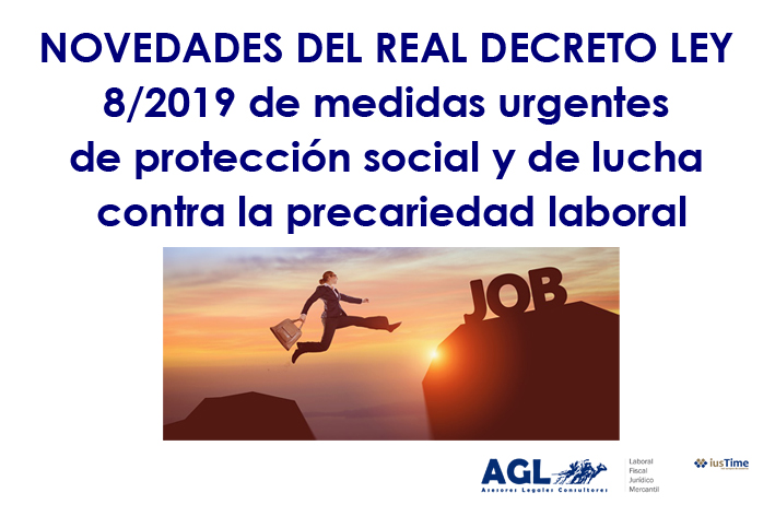 NOVEDADES DEL REAL DECRETO LEY 8/2019: MEDIDAS URGENTES DE PROTECCIÓN SOCIAL Y LUCHA CONTRA LA PRECARIEDAD LABORAL