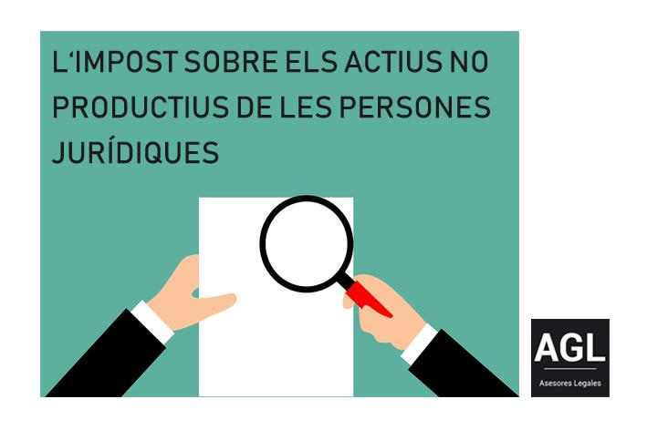 L'IMPOST SOBRE ELS ACTIUS NO PRODUCTIUS DE LES PERSONES JURÍDIQUES A CATALUNYA