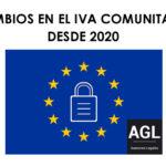 Cambios en el IVA Comunitario desde 2020