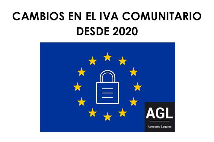 """CAMBIOS EN EL IVA COMUNITARIO DESDE 2020. LAS """"QUICK FIXIES"""""""