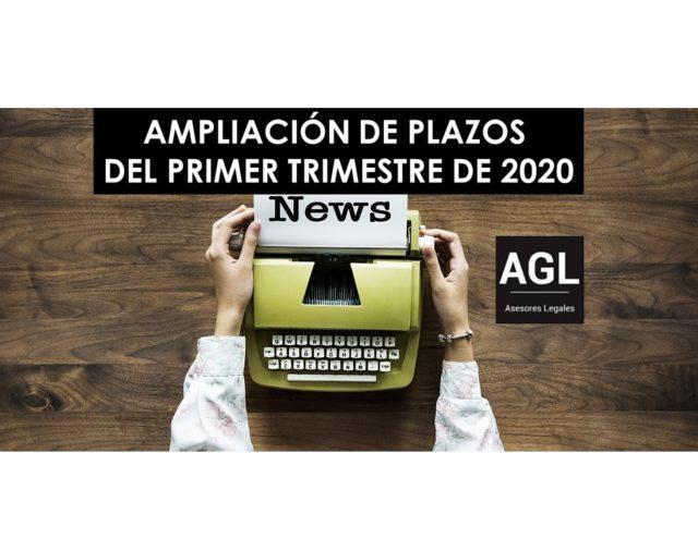 AMPLIACIÓN DE PLAZOS DEL PRIMER TRIMESTRE DE 2020