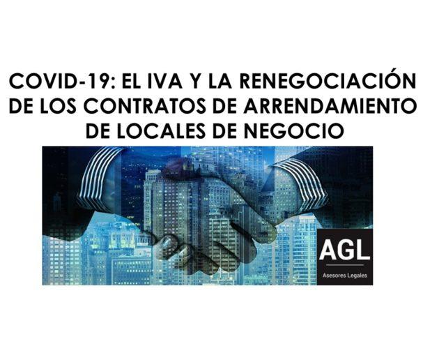 COVID-19: EL IVA Y LA RENEGOCIACIÓN DE LOS CONTRATOS DE ARRENDAMIENTO DE LOCALES DE NEGOCIO
