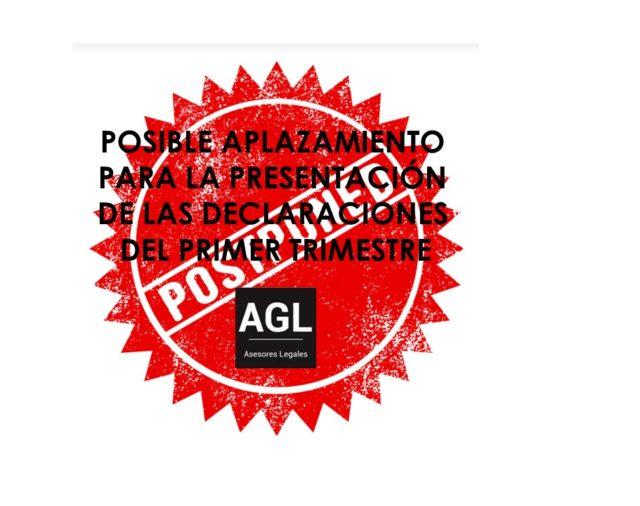 POSIBLE APLAZAMIENTO PARA LA PRESENTACIÓN DE LAS DECLARACIONES DEL PRIMER TRIMESTRE