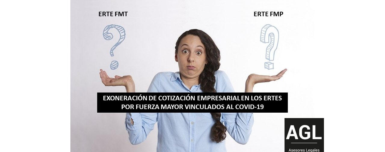 EXONERACIÓN DE COTIZACIÓN EMPRESARIAL EN LOS ERTES POR FUERZA MAYOR VINCULADOS AL COVID-19