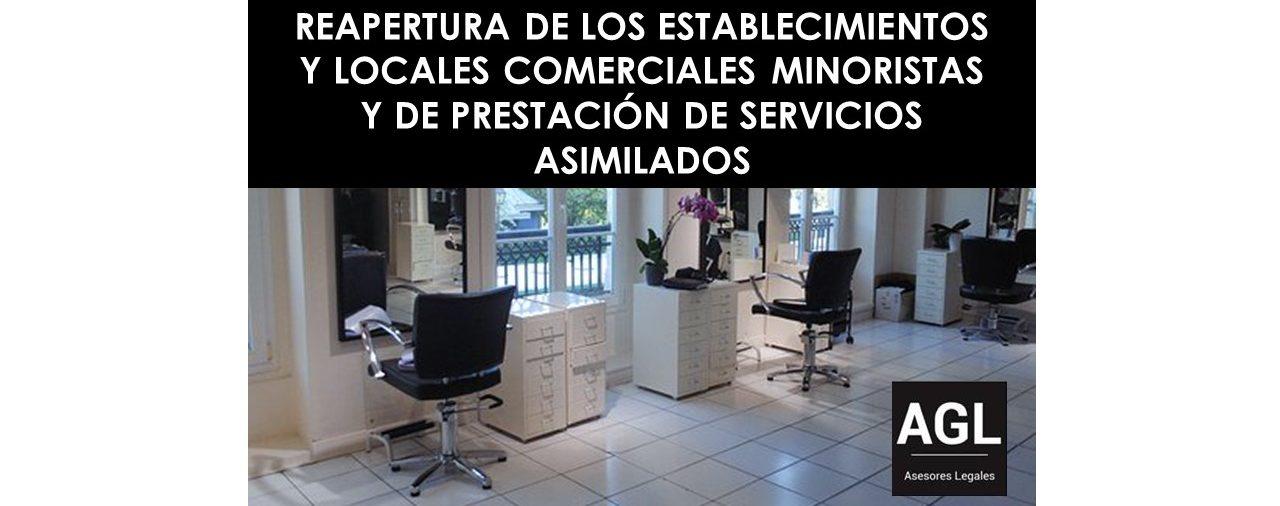 REAPERTURA DE LOS ESTABLECIMIENTOS Y LOCALES COMERCIALES MINORISTAS Y DE PRESTACIÓN DE SERVICIOS ASIMILADO
