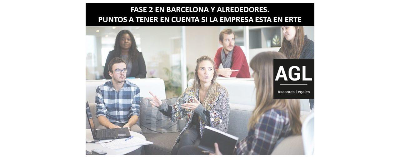 FASE 2 EN BARCELONA Y ALREDEDORES. PUNTOS A TENER EN CUENTA SI LA EMPRESA ESTA EN ERTE