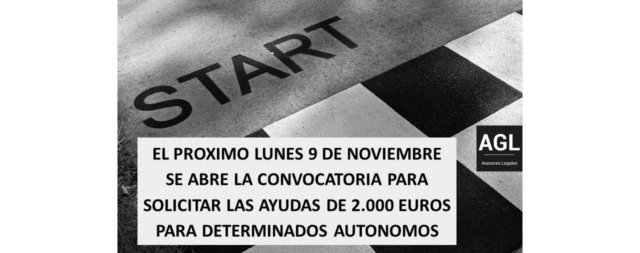 EL PROXIMO LUNES 9 DE NOVIEMBRE SE ABRE LA CONVOCATORIA PARA SOLICITAR LAS AYUDAS DE 2.000 EUROS PARA DETERMINADOS AUTONOMOS