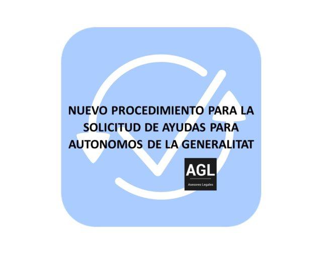 NUEVO PROCEDIMIENTO PARA LA SOLICITUD DE AYUDAS PARA AUTONOMOS DE LA GENERALITAT