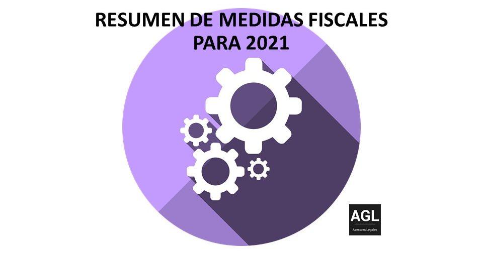 RESUMEN DE MEDIDAS FISCALES PARA 2021
