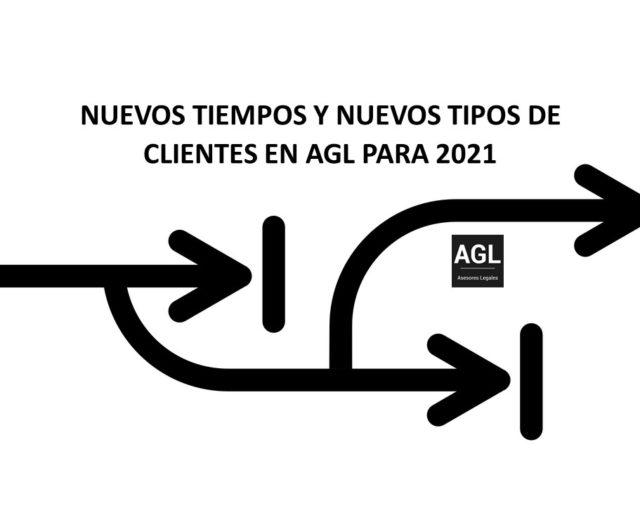 NUEVOS TIEMPOS Y NUEVOS TIPOS DE CLIENTES EN AGL PARA 2021