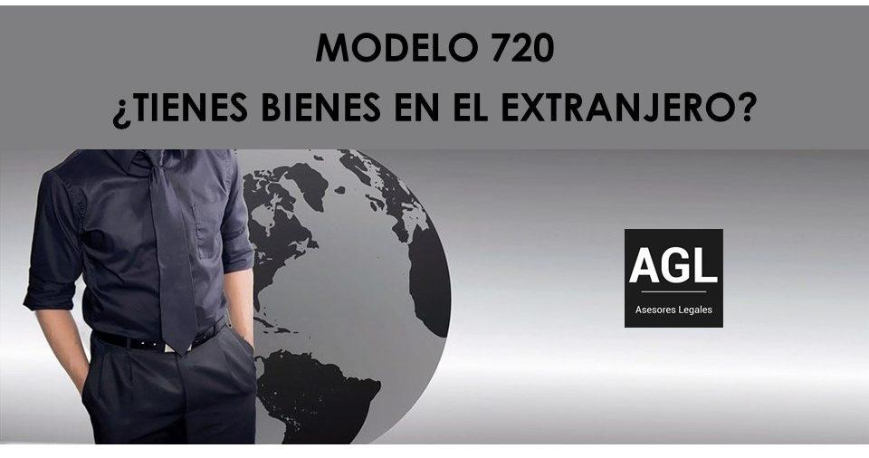 RECORDATORIO PARA EL MES DE MARZO, MODELO 720 ¿TIENES BIENES EN EL EXTRANJERO?