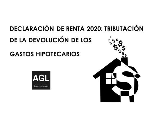 DECLARACIÓN DE RENTA 2020: TRIBUTACIÓN DE LA DEVOLUCIÓN DE LOS GASTOS HIPOTECARIOS
