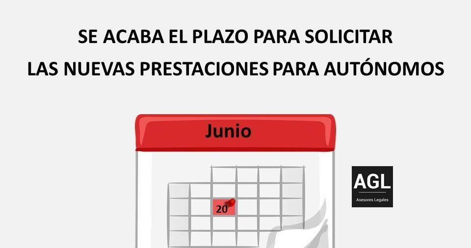 DÍA 20 DE JUNIO: SE ACABA EL PLAZO PARA SOLICITAR LAS NUEVAS PRESTACIONES PARA AUTÓNOMOS