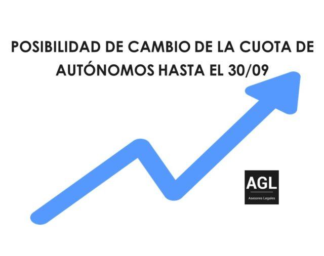 POSIBILIDAD DE CAMBIO DE LA CUOTA DE AUTÓNOMOS HASTA EL 30/09