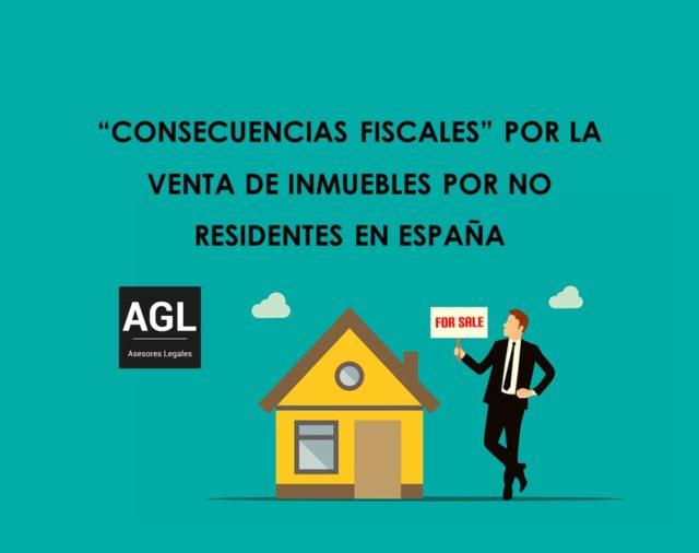 """""""CONSECUENCIAS FISCALES"""" POR LA VENTA DE INMUEBLES POR NO RESIDENTES EN ESPAÑA"""